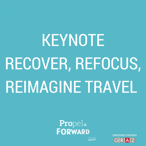 Keynote: Recover, Refocus, Reimagine Travel – where do we go from here?
